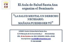 El Aula de Salud Santa Ana programa este martes un seminario sobre salud mental