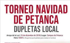 El Torneo de Navidad de Petanca Dupletas Local de Arroyo de la Luz se celebrará el próximo 15 de diciembre