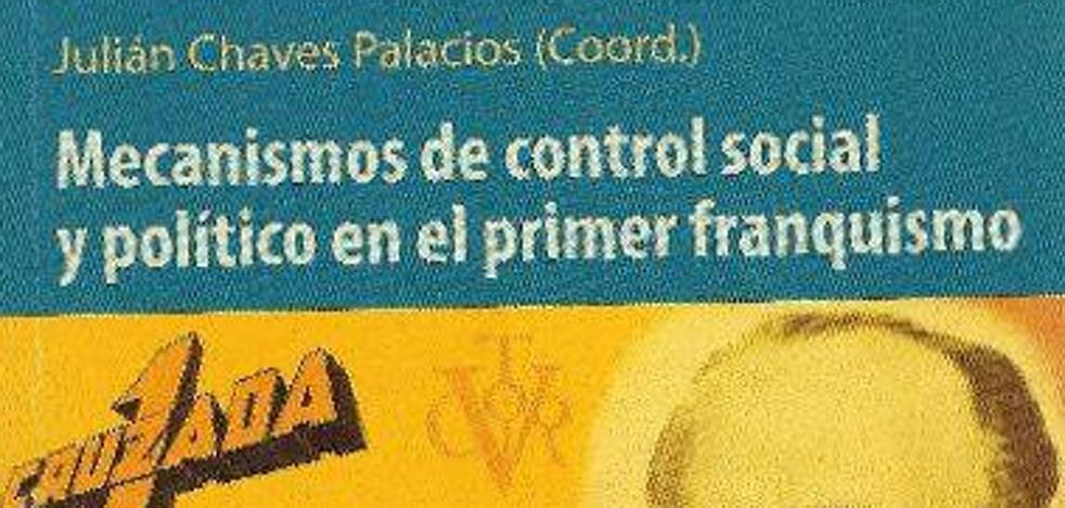 'Mecanismos de Control Social y Político en el Primer Franquismo', nuevo trabajo de Francisco Javier García