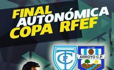 El Arroyo CP se enfrentará al CF Trujillo en la Final Autonómica de la Copa RFEF