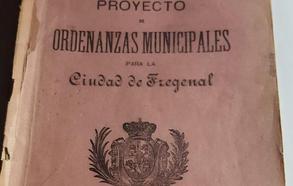 PROYECTO DE ORDENANZAS MUNICIPALES PARA LA CIUDAD DE FREGENAL. Año 1887 (3ª y última parte)