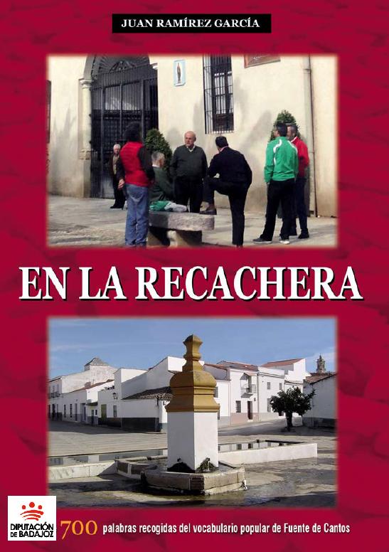 La Diputación incorpora a la Nubeteca 'En la recachera', un libro que recoge el vocabulario popular de Fuente de Cantos