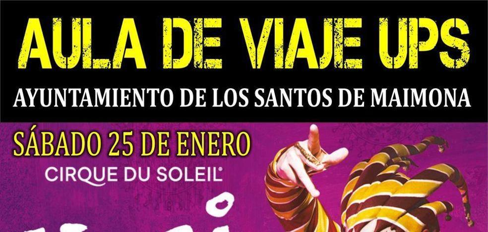 La Universidad Popular de Los Santos organiza en enero un viaje a Sevilla para asistir a una función del Circo del Sol