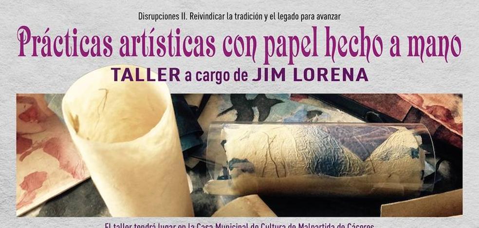 Últimas plazas para el taller de Jim Lorena, 'Prácticas Artísticas con Papel Hecho a Mano'