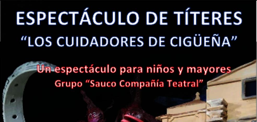 La Casa de Cultura acogerá mañana el espectáculo de títeres 'Los Cuidadores de Cigüeña'