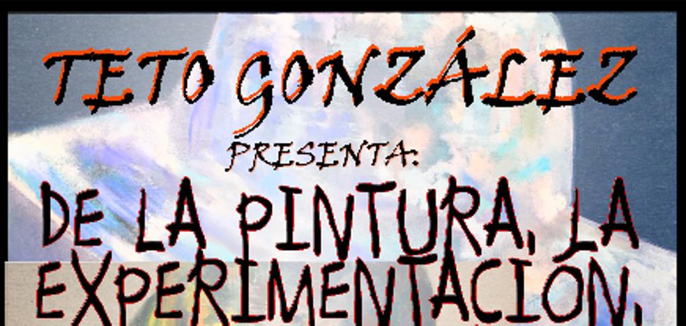Teto González inaugura su última exposición, 'De la pintura, la experimentación, el desnudo y el retrato', el próximo jueves
