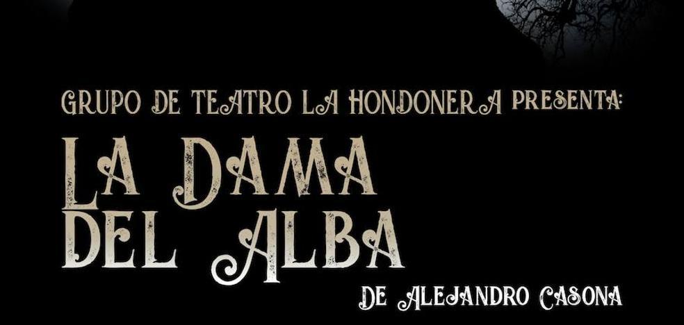 'La Hondonera' estrenará 'La Dama del Alba' el próximo 6 de abril