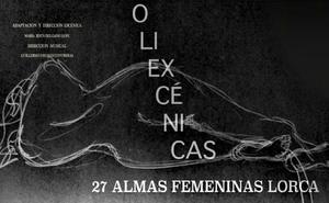 Obra en torno a la visión de la mujer de Federico García Lorca, este viernes en Badajoz